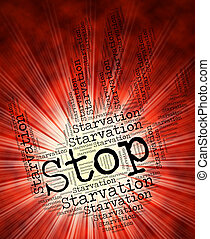 Stop Starvation Shows Lack Of Food And Extreme - Stop...