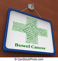 Bowel Cancer Represents Ill Health And Afflictions