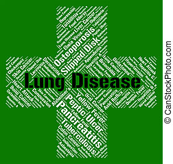 Lung Disease Shows Ill Health And Ailment