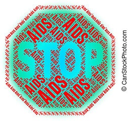 Stop Aids Means Acquired Immunodeficiency Syndrome And...