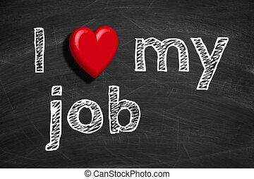 I love my job - Text I love my job is written on the...