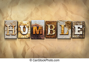 """Humble Concept Rusted Metal Type - The word """"HUMBLE"""" written..."""