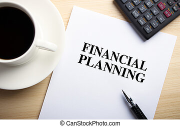 Financial Planning - Text Financial Planning is on the white...