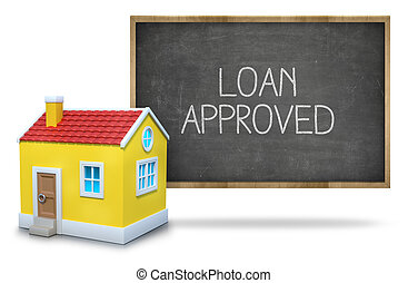 Loan approved text on blackboard with 3d house front of...