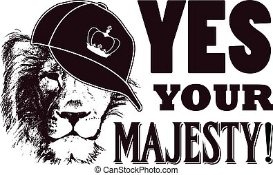 Yes your majesty Grunge vector illustration - lion head hand...
