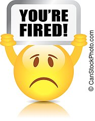 You are fired sign on white background