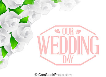 our wedding day stamp and white flowers illustration design