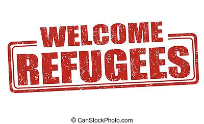 Refugees Welcome stamp - Refugees Welcome grunge rubber...