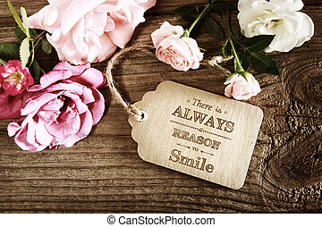 There is Always a Reason to Smile message with small roses -...