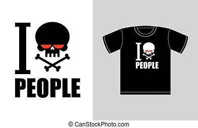 I hate people Symbol of hatred skull with bones Sign for...