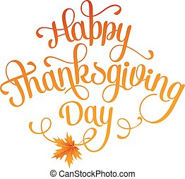 Happy Thanksgiving Day - Happy Thanksgiving lettering....
