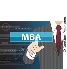 Businessman working with modern virtual technology, hand touching MBA (or Master of Business Administration)