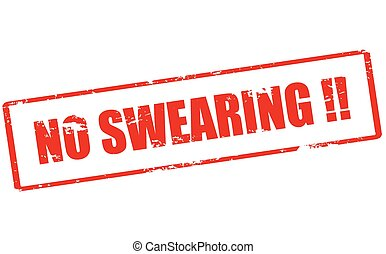 No swearing - Rubber stamp with text no swearing inside,...