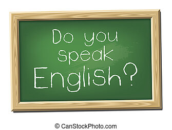 Do you speak English? - A chalk board with the message Do...