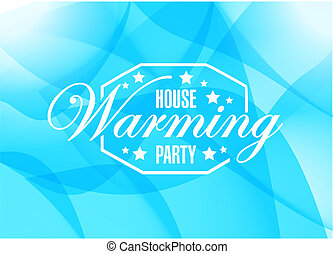 house warming party abstract blue background sign...