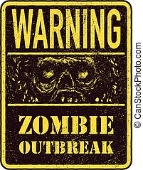 Poster Zombie Outbreak Sign board with zombie face,...