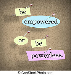 Be Empowered Or Be Powerless Words Saying Bulletin Board -...