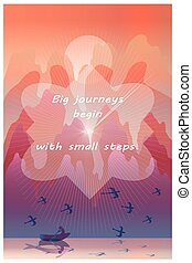 Big journeys begin with small steps -  inspirational quote on illustration of fentesy landscape with lake, traveller in boat, birds, mountines and sunrise.Vertical wallpaper or poster.