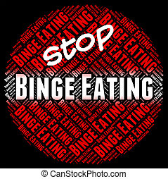 Stop Binge Eating Represents Finish Off And Ate - Stop Binge...