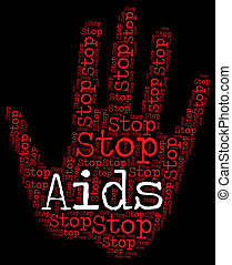 Stop Aids Shows Acquired Immunodeficiency Syndrome And...