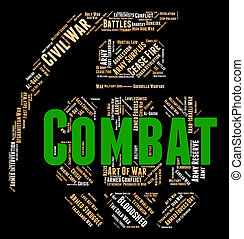 Combat Word Shows Combats Warfare And Attack - Combat Word...