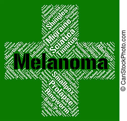 Melanoma Word Represents Skin Cancer And Affliction -...