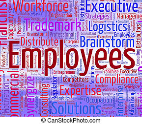 Employees Word Indicates Member Of Staff And Employed -...