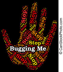 Stop Bugging Me Means Warning Sign And Annoy - Stop Bugging...