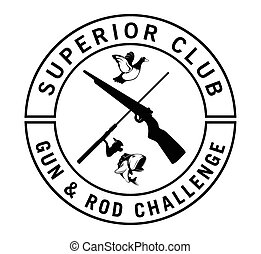 Superior club : gun and rod challenge