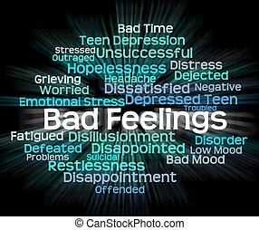 Bad Feeling Indicates Hatred Rancor And Wordcloud - Bad...