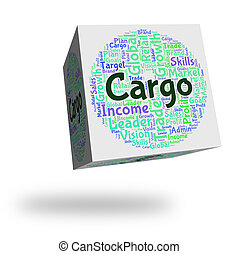Cargo Word Represents Load Payload And Deliveries - Cargo...