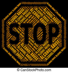 Stop Alcohol Abuse Shows Treat Badly And Abuses - Stop...