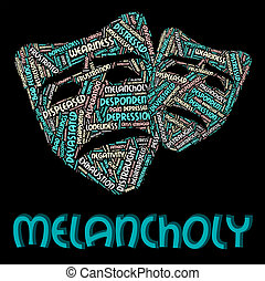 Melancholy Word Shows Moroseness Depression And Unhappy -...