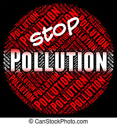 Stop Pollution Means Warning Sign And Contaminating - Stop...