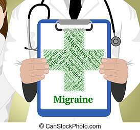 Migraine Word Represents Ill Health And Affliction -...