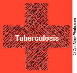 Tuberculosis Word Means Poor Health And Affliction -...