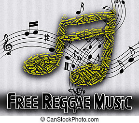 Free Reggae Music Indicates For Nothing And Complimentary -...