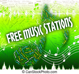Free Music Stations Represents No Charge And Handout - Free...