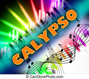 Calypso Music Means West Indian And Trinidadian - Calypso...