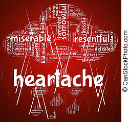 Heartache Word Represents Agony Grief And Distress -...