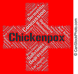 Chickenpox Word Shows Poor Health And Afflictions -...