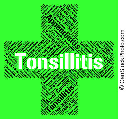 Tonsillitis Word Represents Sore Throat And Ailments -...