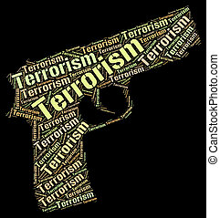Terrorism Word Represents Freedom Fighter And Anarchy -...