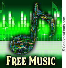 Free Music Means Without Charge And Complimentary - Free...
