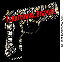 Territorial Dispute Indicates Difference Of Opinion And...