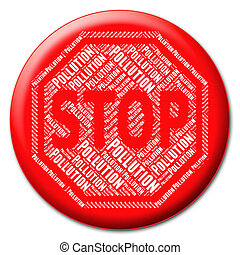 Stop Pollution Means Warning Sign And Befouling - Stop...