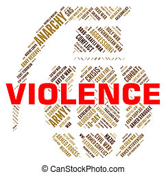 Violence Word Represents Freedom Fighters And Brutality -...
