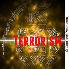 Terrorism Word Indicates Freedom Fighters And Anarchist -...