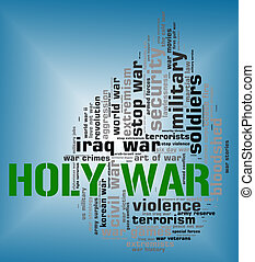 Holy War Shows Military Action And Battle - Holy War Meaning...