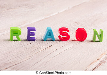 reason - word reason written with three dimensional colorful...